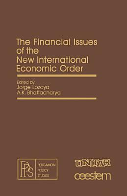 The Financial Issues of the New International Economic Order PDF
