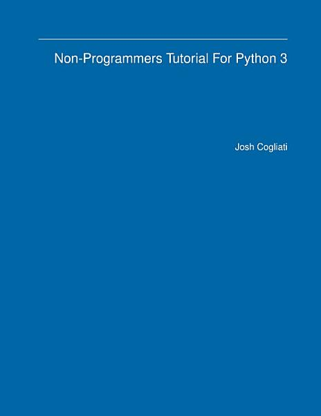 Download Non Programmers Tutorial For Python 3 Book
