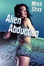 Alien Abduction (Paranormal Erotica)