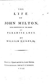The Life of John Milton: With Conjectures on the Origin of Paradise Lost