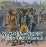 Slaves and Serfs: What Is the Difference?- Children's Medieval History Books
