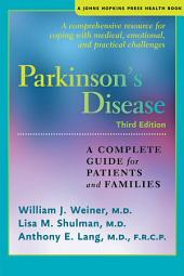Parkinson's Disease: A Complete Guide for Patients and Families, Edition 3