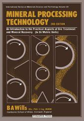 Mineral Processing Technology: An Introduction to the Practical Aspects of Ore Treatment and Mineral Recovery, Edition 3