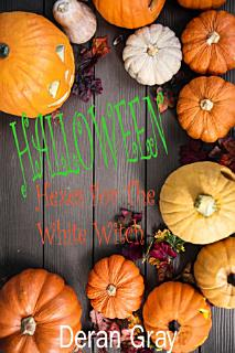 Halloween Hexes for the White Witch Book