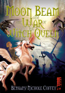 Moon Beam and the War of the Witch Queen