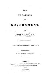 Two Treatises of Government, etc
