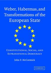 Weber  Habermas and Transformations of the European State PDF