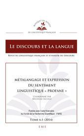 """Métalangage et expression du sentiment linguistique """"profane"""": Le discours et la langue"""