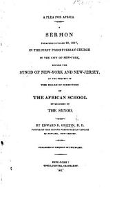 A Plea for Africa. A sermon [on Ps. lxviii. 31] preached ... before the Synod of New-York and New-Jersey, etc