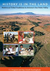 History Is in the Land: Multivocal Tribal Traditions in Arizona's San Pedro Valley