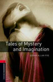 Tales of Mystery and Imagination Level 3 Oxford Bookworms Library: Edition 3