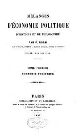 Mélanges d'économie politique, d'histoire et de philosophie: Volume1