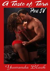 A Taste of Tara: Part IV: An Erotic, BBW, BWWM Romance