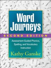 Word Journeys, Second Edition: Assessment-Guided Phonics, Spelling, and Vocabulary Instruction, Edition 2