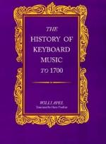 The History of Keyboard Music to 1700