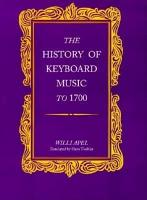 The History of Keyboard Music to 1700 PDF