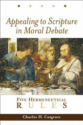Appealing to Scripture in Moral Debate: Five Hermeneutical Rules
