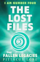 I Am Number Four  The Lost Files  The Fallen Legacies PDF