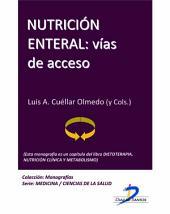 Nutrición enteral: Vías de acceso: Dietoterapia, nutrición clínica y metabolismo