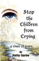 Stop the Children from Crying a River of Tears PDF