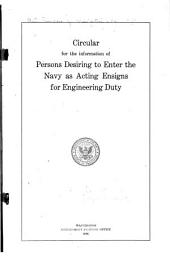 Circular for the Information of Persons Desiring to Enter the Navy as Acting Ensigns for Engineering Duty
