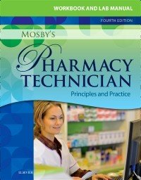 Workbook and Lab Manual for Mosby s Pharmacy Technician   E Book PDF
