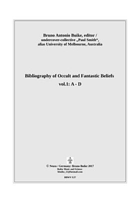 Bibliography of Occult and Fantastic Beliefes  vol 1 A D PDF