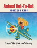 Animal Dot To Dot Book For Kids Connect The Dots And Coloring Book PDF