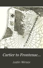 Cartier to Frontenac...: Geographical Discovery in the Interior of North America in Its Historical Relations, 1534-1700