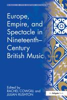 Europe  Empire  and Spectacle in Nineteenth Century British Music PDF