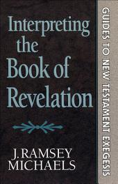Interpreting the Book of Revelation (Guides to New Testament Exegesis)