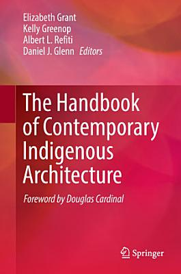 The Handbook of Contemporary Indigenous Architecture PDF