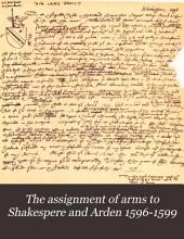 The Assignment of Arms to Shakespere and Arden, 1596-1599