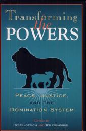 Transforming the Powers: Peace, Justice, and the Domination System