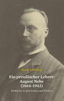 Ein preu  ischer Lehrer  August Nebe  1864   1943  PDF