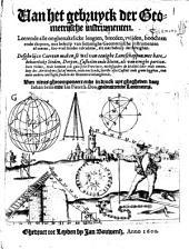 Van het gebruyck der geometrijsche instrumenten: leerende alle onghenakelicke lengten, breeden, wijden, hoochten ende diepten, met behulp van sommighe geometrijsche instrumenten af meten ..., desghelijcx caerten maken ...