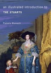 An Illustrated Introduction to The Stuarts