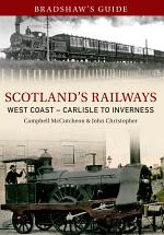 Bradshaw's Guide Scotlands Railways West Coast - Carlisle to Inverness