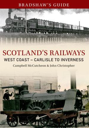 Bradshaw s Guide Scotlands Railways West Coast   Carlisle to Inverness