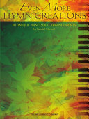 Even More Hymn Creations Piano Solo Songbook