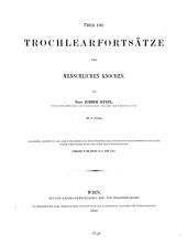 Über die Trochlearfortsätze der menschlichen Knochen: (Aus d. XVIII. Bde der Denkschriften der math. naturw. Cl. d. k. Ak. d. Wiss.)