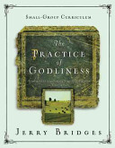 The Practice of Godliness Small-Group Curriculum