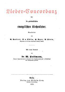 Lieder Concordanz   ber die gebr  uchlichsten evangelischen Kirchenlieder PDF