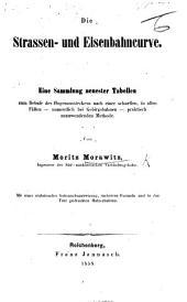 Die Strassen- und Eisenbahncurve. Eine Sammlung neuester Tabellen zum Behufe des Bogenaussteckens, etc