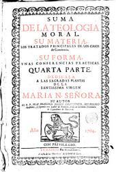 Suma theologia moral: Tractados principales de los casos de conciencia