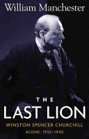 Last Lion  The  Winston Spencer Churchill Alone 1932 1940   Volume 2 Book