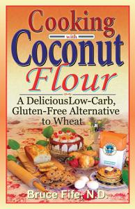 Cooking with Coconut Flour Book