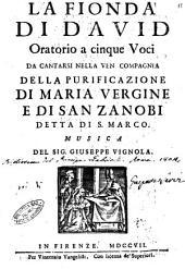 La fionda di David oratorio a cinque voci da cantarsi nella ven. Compagnia della Purificazione di Maria vergine e di san Zanobi detta di S. Marco. ..