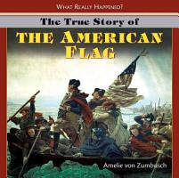 The True Story of the American Flag PDF