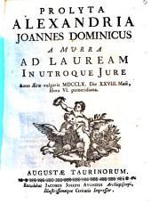 Prolyta Alexandria Joannes Dominicus a Murra ad lauream in utroque jure anno æræ vulgaris 1760. die 28. Maii, hora 6. pomeridiana